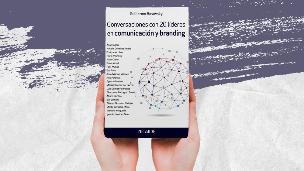 20 +1 Reflexiones Sobre La Evolución De La Comunicación Y El Branding